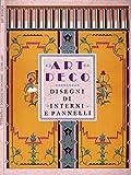 Scarica Libro ART DECO Disegni di interni e pannelli (PDF,EPUB,MOBI) Online Italiano Gratis