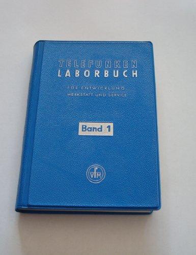 Telefunken-Laborbuch für Entwicklung, Werkstatt und Service. Bd. 1