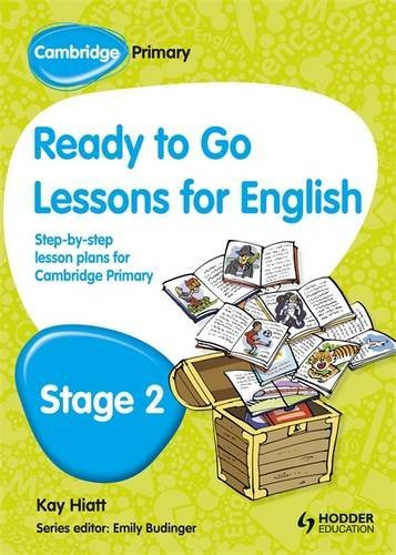 Cambridge Primary Ready to Go Lessons for English Stage 2 by Kay Hiatt (2013-07-26)