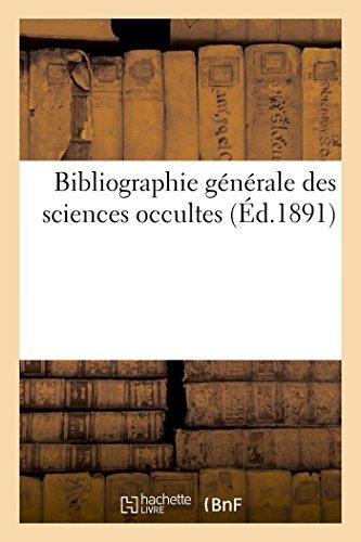 Bibliographie gnrale des sciences occultes