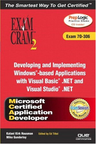 McAd Developing and Implementing Windows-Based Applications with Microsoft Visual Basic (R) .Net and Microsoft Visual Studio (R) .Net Exam Cram 2 (Exa por Kirk Hausman
