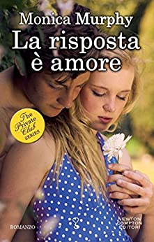 La risposta è amore (The Private Club Series Vol. 3) di [Murphy, Monica]