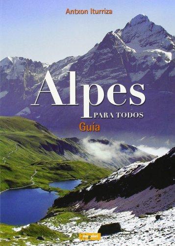 Alpes para todos - guia (+ mapa) por Antxon Iturriza