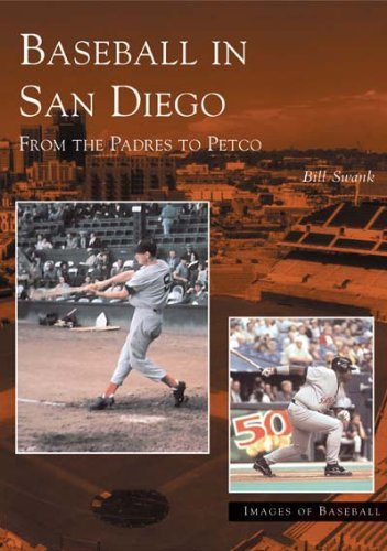 baseball-in-san-diego-from-the-padres-to-petco-images-of-baseball-by-bill-swank-1-apr-2004-paperback