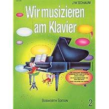 Wir Musizieren Am Klavier, Bd. 2: Buch für Klavier