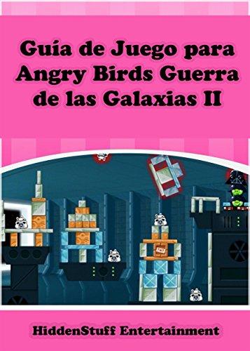 Guía De Juego Para Angry Birds Guerra De Las Galaxias Ii por Hiddenstuff Entertainment