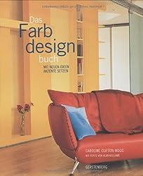 Das Farbdesignbuch: Mit neuen Ideen Akzente setzen