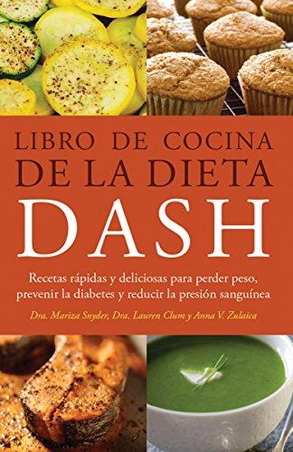 Libro de Cocina de la Dieta DASH: Recetas Rapidas y deliciosas para perder peso, prevenir la diabetes y reducir la presion sanguinea
