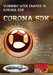 CORONA SDK - Working with frames in Corona SDK (English Edition)