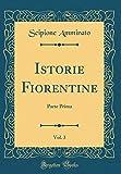Istorie Fiorentine, Vol. 3: Parte Prima (Classic Reprint)