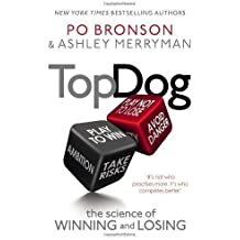 Top Dog: The Science of Winning and Losing by Bronson, Po, Merryman, Ashley [21 February 2013]