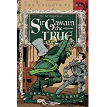 Adventures of Sir Gawain the True, The (Knights' Tales (Quality))