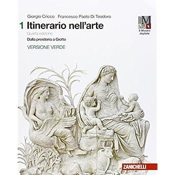 Itinerario Nell'arte. Ediz. Verde. Per Le Scuole Superiori. Con E-Book. Con Espansione Online: 1
