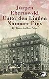 Unter den Linden Nummer Eins: Der Roman des Hotel Adlon