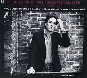 Spohr : The Forgotten Master - The 4 Clarinet Concertos