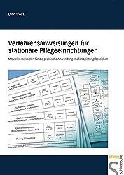 Verfahrensanweisungen für stationäre Pflegeeinrichtungen: Mit vielen Beispielen für die praktische Anwendung in allen Leistungsbereichen