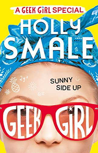 A Geek Girl Special. Sunny Side Up por Holly Smale