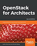 OpenStack for Architects: Design production-ready private cloud infrastructure, 2nd Edition (English Edition)