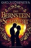 Das Bernsteinschwert (Die Bernstein-Chroniken, Band 3) von Karola Löwenstein