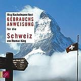 Gebrauchsanweisung für die Schweiz, 2 Audio-CDs - Thomas Küng