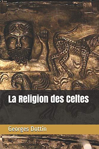 La Religion des Celtes par Georges Dottin