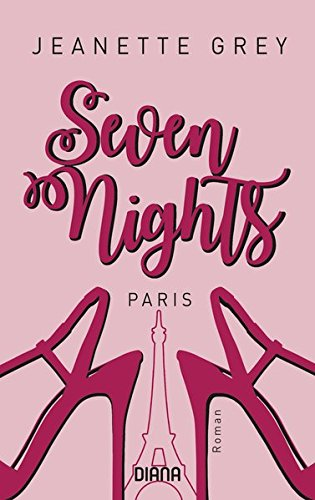 Seven Nights - Paris: Roman (Seven-Nights-Serie, Band 1)