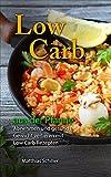 Low Carb aus der Pfanne: Abnehmen und gesund Gewicht verlieren mit Low Carb Rezepten aus der Pfanne: 40 leckere Rezepte mit durchschnittlich 4,2 g KH pro 100 g