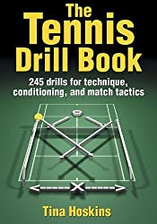 Tennis Drill Book: 100 Drills for Techniques, Conditioning, and Match Tactics (The Drill Book)