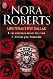 lieutenant eve dallas tome 1 au commencement du crime ; tome 2 crimes pour l exemple