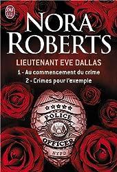 Lieutenant Eve Dallas : Tome 1, Au commencement du crime ; Tome 2, Crimes pour l'exemple