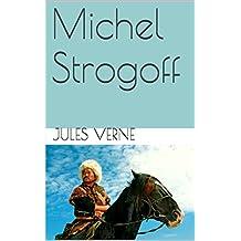 Michel Strogoff  (annoté) (French Edition)