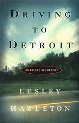 Driving to Detroit : An Automotive Odyssey by Lesley Hazleton (1998-10-02)