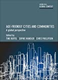 Age-friendly cities and communities: A global perspective (Ageing in a Global Context)