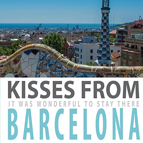 Kisses from Barcelona por Fernanda Ares