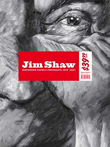 Jim Shaw: Distorted Faces & Portraits 1978-2007: Distorted Faces and Portraits 1978-2007