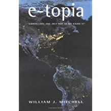 e-topia by William J. Mitchell (1999-09-17)