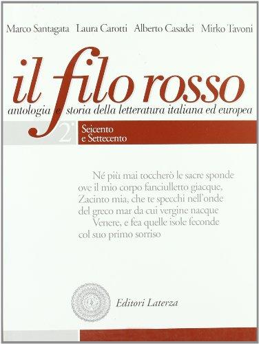 Il filo rosso. Antologia e storia della letteratura italiana ed europea. Con espansione online. Per le Scuole superiori: 2