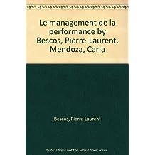 LE MANAGEMENT DE LA PERFORMANCE. : Expérience et méthodologie de mise en oeuvre pour une comptabilité de gestion moderne