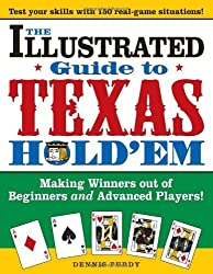 The Illustrated Guide to Texas Hold'em: Making Winners Out of Beginners and Advanced Players! by Dennis Purdy (2005-06-01)