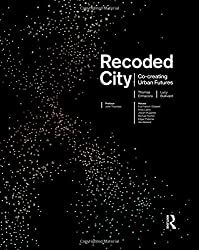 Recoded City: Co-Creating Urban Futures by Thomas Ermacora (2016-01-25)