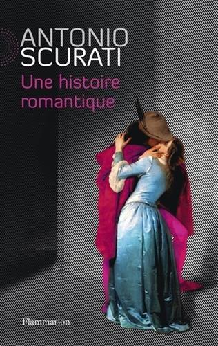Une histoire romantique par Antonio Scurati