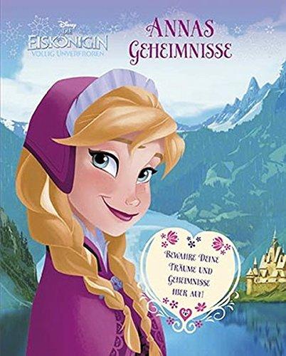 Disney Die Eiskönigin - Annas Geheimnisse: Bewahre Deine Träume und Geheimnisse hier auf!