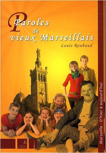 Paroles de vieux Marseillais par Louis Roubaud