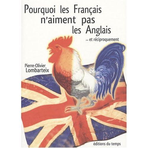 Pourquoi les Français n'aiment pas les Anglais... : Et réciproquement
