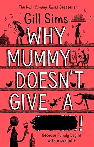 Why Mummy Doesnt Give a ****!: The Sunday Times Number One ...