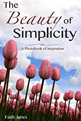 The Beauty of Simplicity: A Photobook of Inspiration (English Edition)