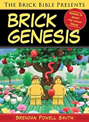 The Brick Bible Presents Brick Genesis by Brendan Powell Smith (2014-10-21)
