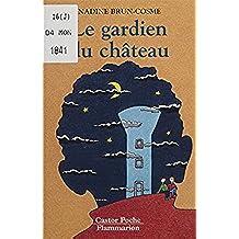 Le Gardien du château (Castor poche Senior t. 616) (French Edition)