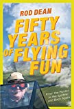 Fifty Years of Flying Fun: Fascinating memoir covering an RAF and display flying career