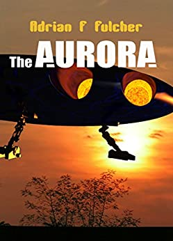 The Aurora (Aurora Saga Book 1) by [Fulcher, Adrian]